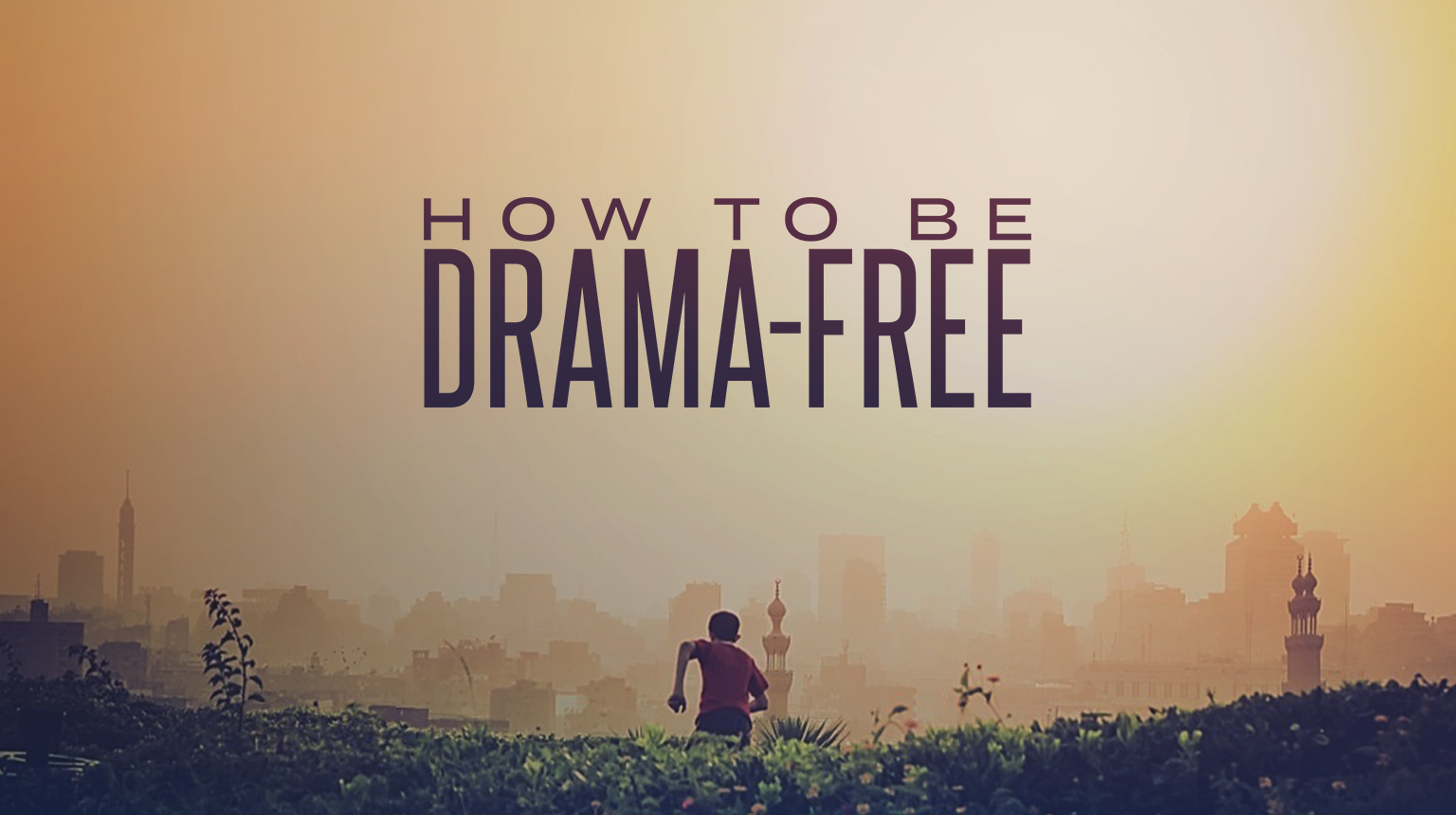 How To Be Drama-Free